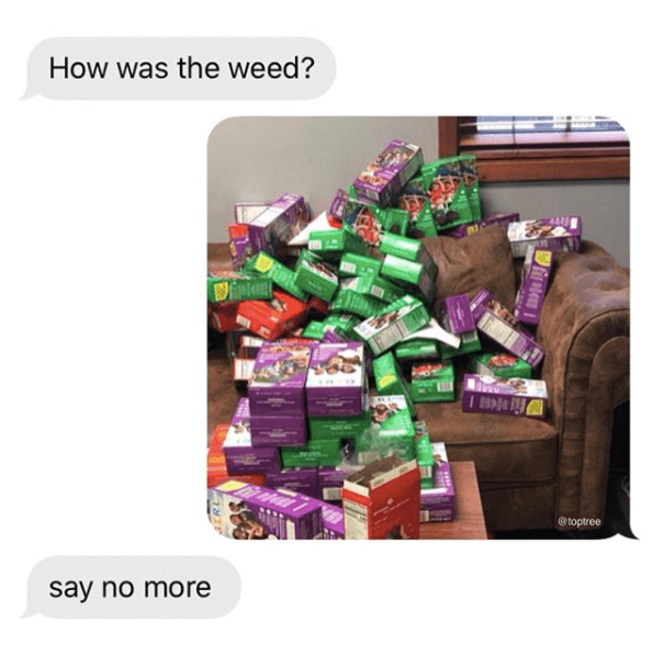 "photo of a ton of munchies in response to text asking ""how was the weed?"""