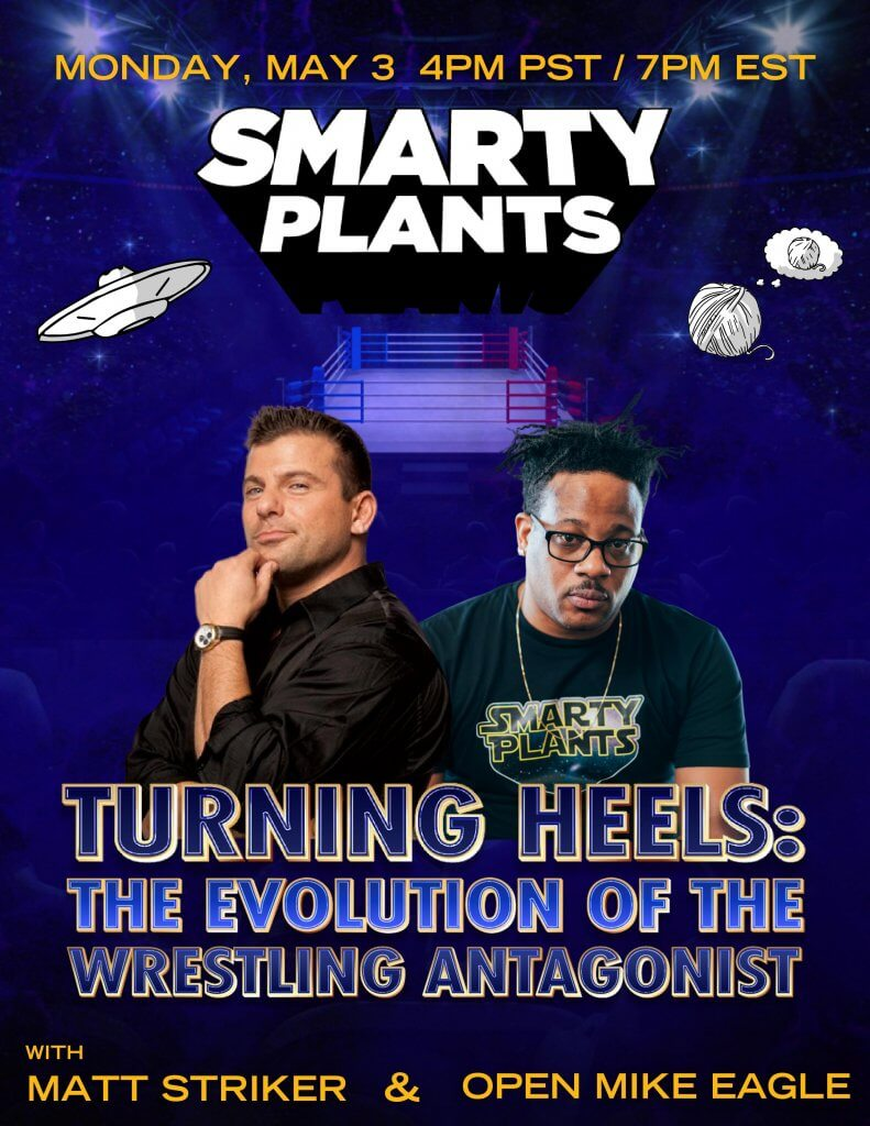a poster for Smarty Plants with Matt Striker and Open Mike Eagle